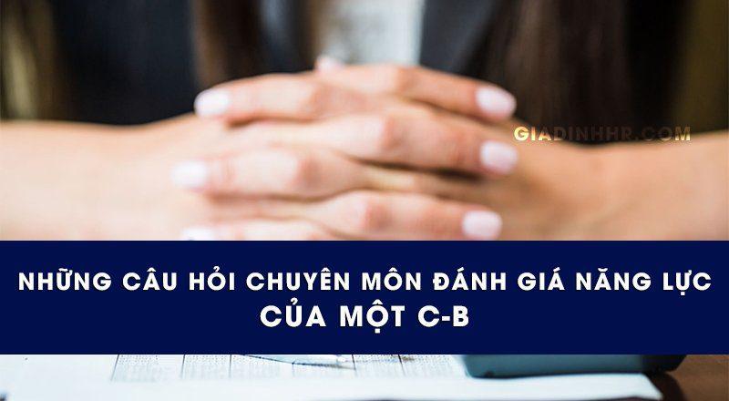 Những câu hỏi chuyên môn đánh giá năng lực của một C-B