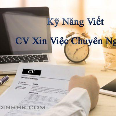 Kỹ Năng Viết CV Xin Việc Chuyên Nghiệp