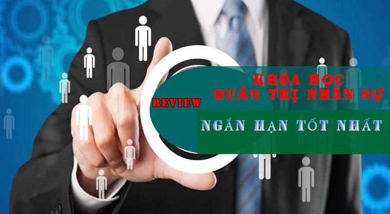 Review khóa học quản trị nhân sự ngắn hạn tốt nhất